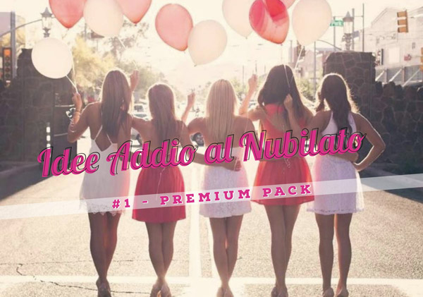 idee_addio_nubilato_premium_pack